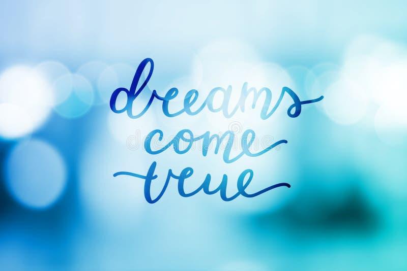 Dreams come true. Lettering on blurred background vector illustration