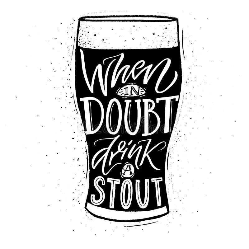 Dricka ett kraftigt, när i tvivel Det roliga inspirerande citationstecknet om öl med handbokstäver för barer, stänger och t-skjor stock illustrationer