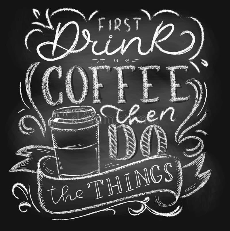 Drink eerst de koffie doen dan de van letters voorziende kaart of de affiche van het dingenbord Vector het krijtontwerp van de ko stock illustratie
