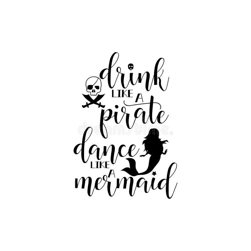 Drink Like A Pirate Dance Like A Mermaid Handwritten