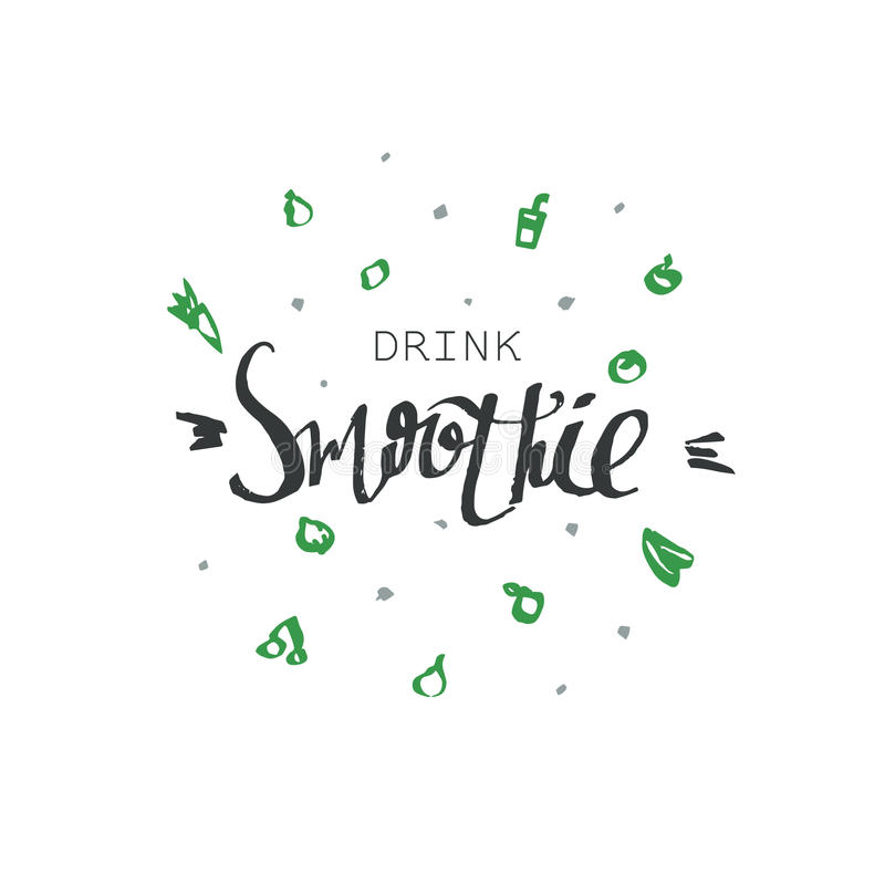 Drink smoothie - motivational poster or banner with hand-lettering phrase on white background with simple signs of fruits and vege stock photo