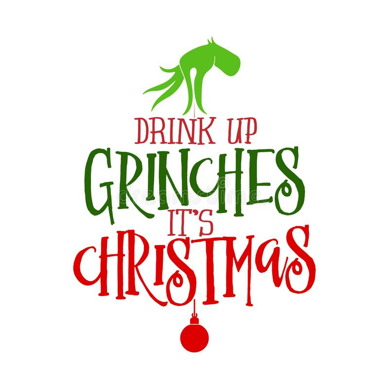 Free Drink Up Grinches Christmas - Calligraphy Phrase For Christmas. Stock Photo - 161426180