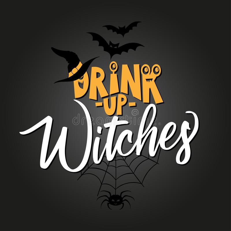Drink up Witches. vector illustration