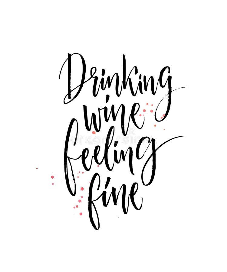Drinkende Wijn, die Fijn voelen Grappig citaat over wijn Moderne kalligrafie, zwarte woorden op witte achtergrond met dalingen va royalty-vrije illustratie