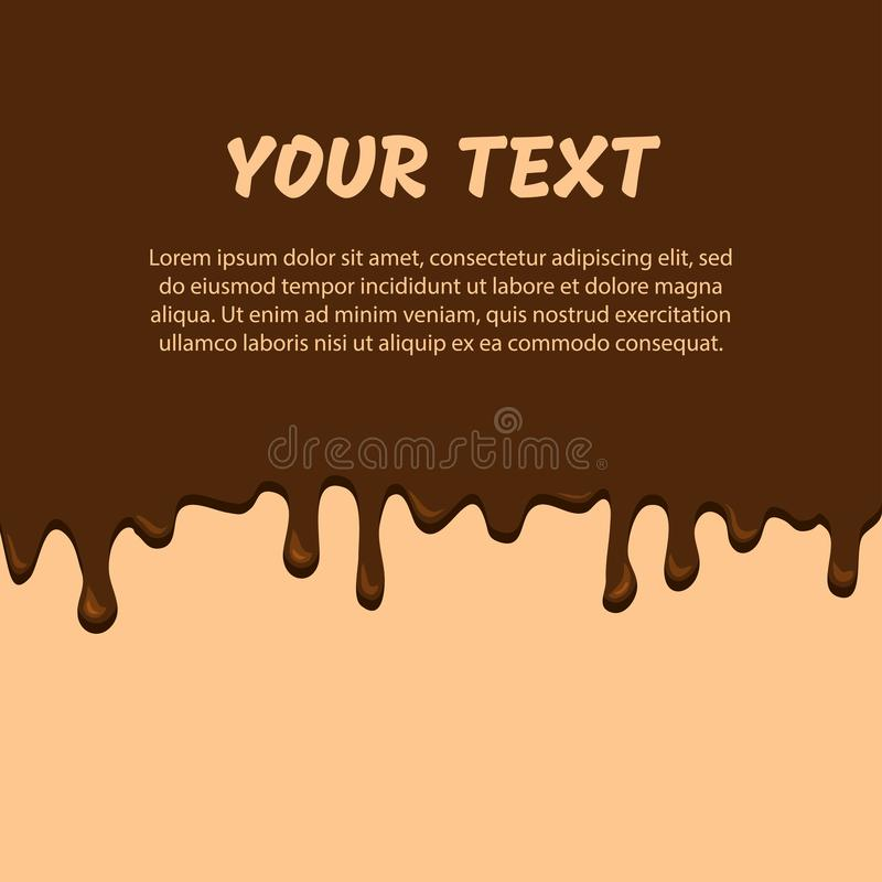 Dripping chocolate, flow down. Vector illustration. Dripping chocolate, flow down, brown background Vector illustration vector illustration