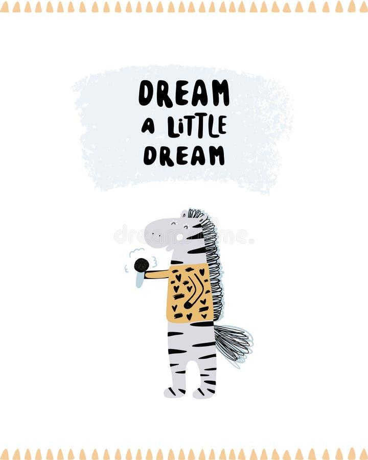 Droom een kleine droom - Leuke hand getrokken kinderdagverblijfaffiche met beeldverhaalkarakter het dierlijke gestreept zingen en vector illustratie