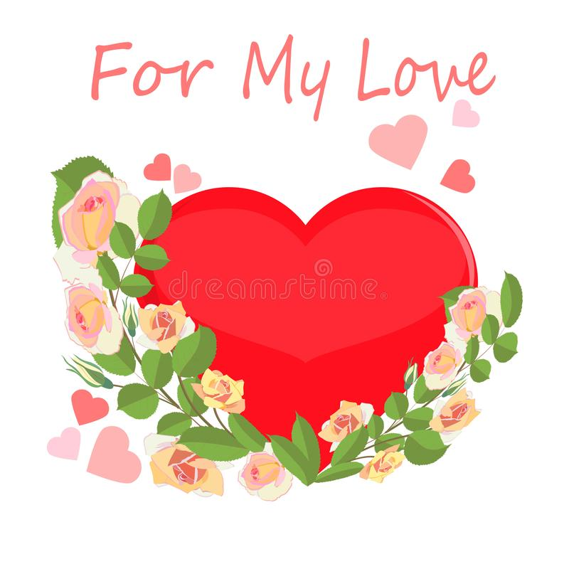 Duży serce obramiający delikatnymi kremowymi różami z słowami dla mój miłości royalty ilustracja