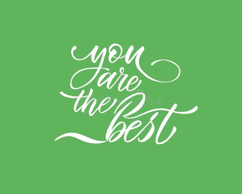 Du är den bästa textvektorn Bokstäver för inbjudan, hälsningkort, tryck och affischer Utdragen inskrift för hand, förälskelse stock illustrationer