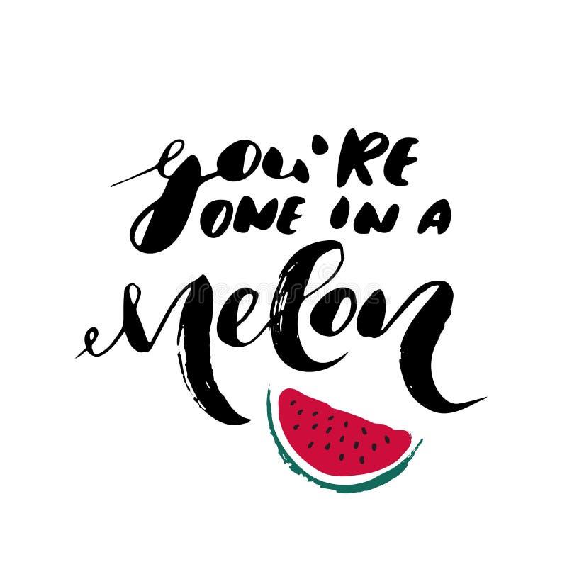 Du är den i en melon - inspirerande romantiskt citationstecken för frihandsfärgpulver stock illustrationer