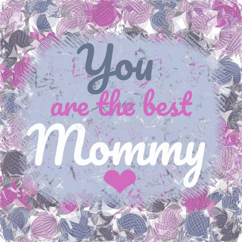 Du är det bästa mammahälsningkortet royaltyfri illustrationer