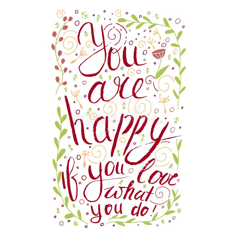 Du är lycklig om dig förälskelse vad du gör Insirational formulerar royaltyfri illustrationer