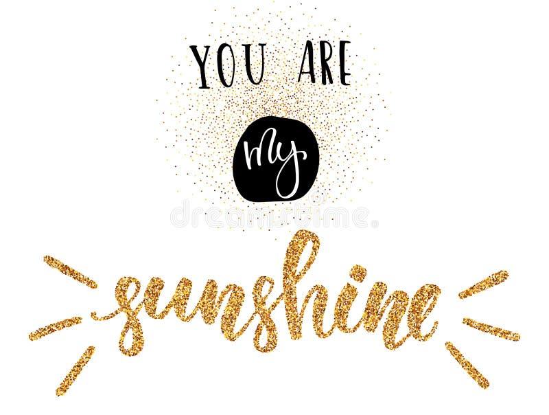 Du är mitt solsken - det lyckliga kortet för dagen för valentin` s med guld- blänker effekt på vit bakgrund vektor illustrationer
