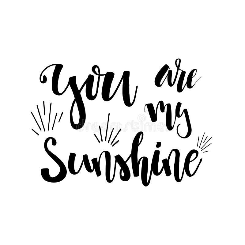 Du är mitt solsken - räcka utdragen romantisk bokstäver Citera med förälskelse för valentindag eller spara datumkortet lycklig fö royaltyfri illustrationer