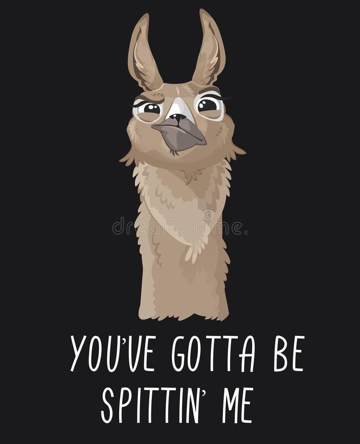 Du har fått vara spittinen 'mig lamatrycket med det roliga alpacahuvudet på mörk backround Motivational tryck för lama Vektoralpa royaltyfri illustrationer