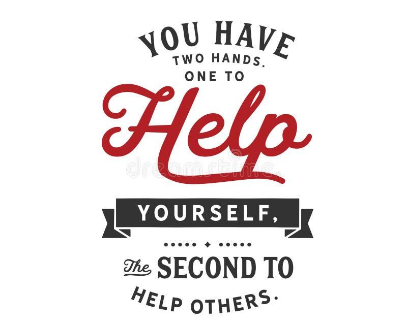 Du har två händer En som hjälper sig andra att hjälpa andra royaltyfri illustrationer