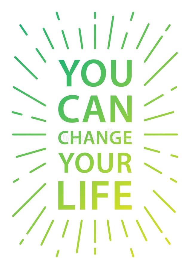 Du kan ändra ditt liv Inspirerande motivational citationstecken stock illustrationer