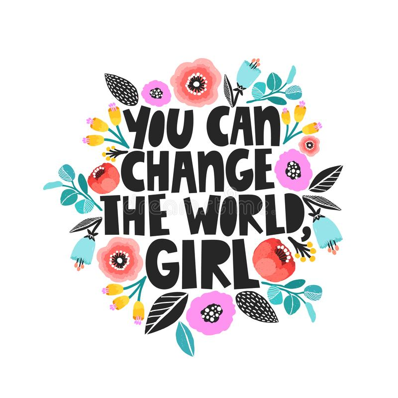 Du kan ändra världen, flickan - handdrawn illustration Feminismcitationstecken som göras i vektor Motivational slogan för kvinna royaltyfri illustrationer