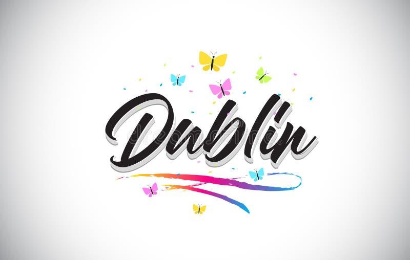 Dublin Handwritten Vector Word Text con le farfalle e variopinto mormorano illustrazione di stock