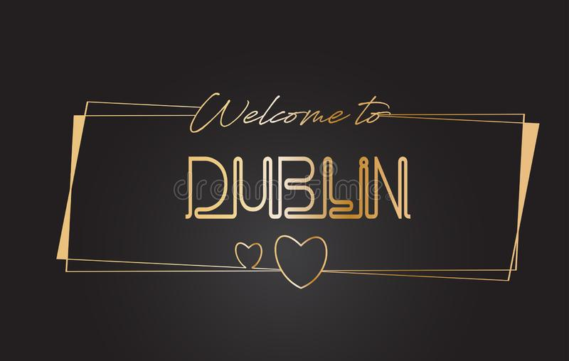 Dublin Welcome à ilustração de rotulação de néon do vetor da tipografia do texto dourado ilustração royalty free