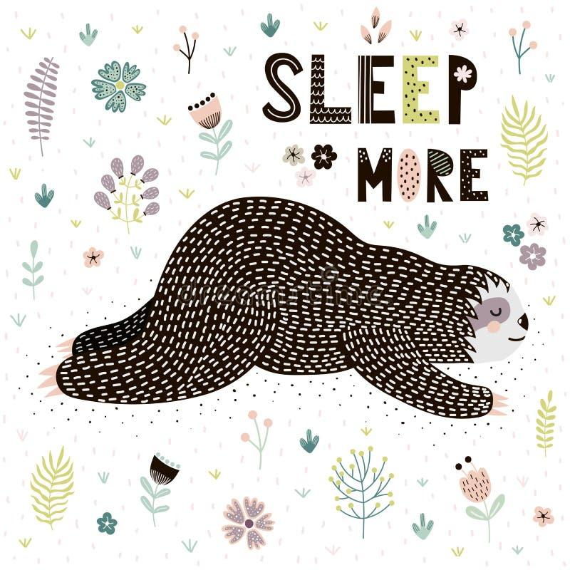 Duerme más tarjeta con una pereza linda el dormir Impresión divertida grande para el diseño de la camiseta o del cartel libre illustration