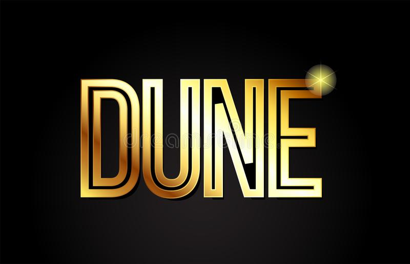 Dune word text typography gold golden design logo icon. Dune word typography design in gold or golden color suitable for logo, banner or text design vector illustration