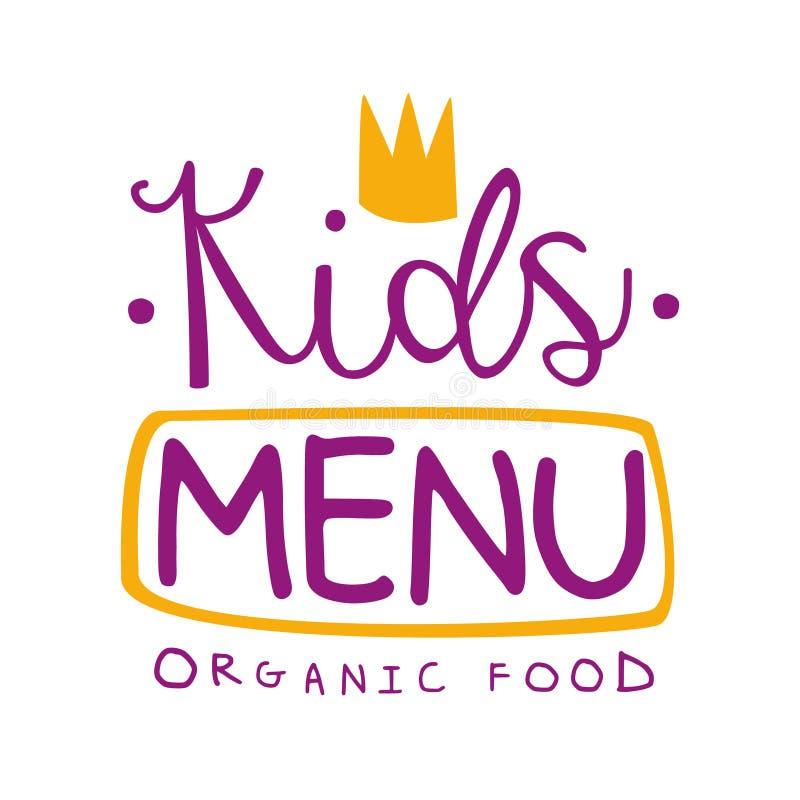 Dzieciak żywność organiczna, Cukierniany Specjalny menu Dla dziecka Promo znaka Kolorowego szablonu Z Purpurowym tekstem I korona royalty ilustracja