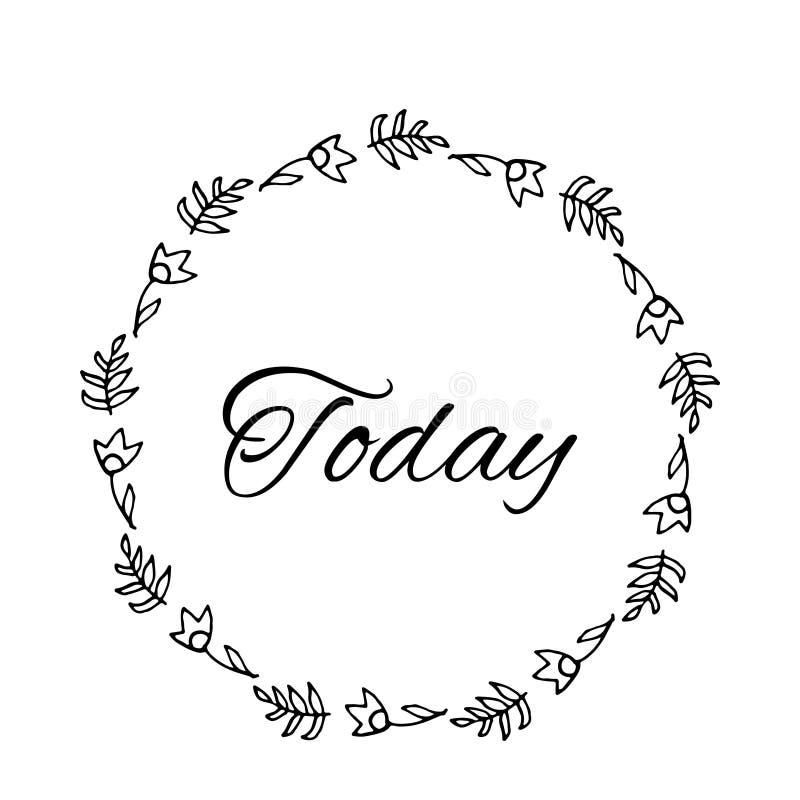 Dzisiaj teksta kwiatu wianek, ręka rysujący bobek Kartka z pozdrowieniami projekt dla zaproszeń, wycena, blogi, plakaty Wektorowi ilustracji