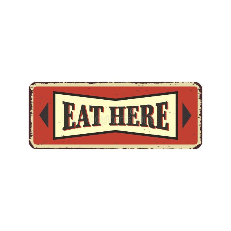 Mangez ici, enseigne en étain du restaurant vintage Panneau publicitaire pour un dîner de cuisine et de boisson Illustration vect illustration stock
