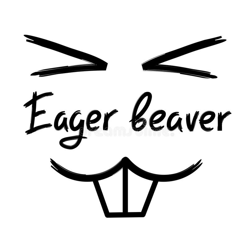 Free Eager Beaver - Handwritten Funny Motivational Quote Stock Photos - 120011963