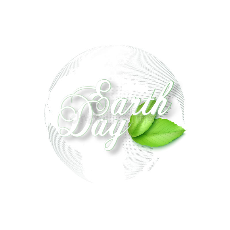 Earth Day background with the words, dotted world globe and green leaves. Vector illustration royalty free stock image