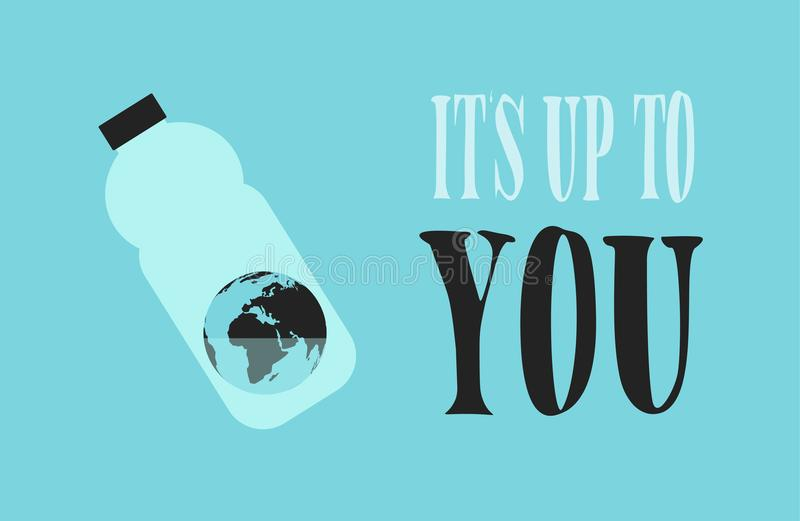 Eco Banner. The Earth in the Plastic Bottle with a Little Water. Motivation Text: Its Up to You. stock illustration
