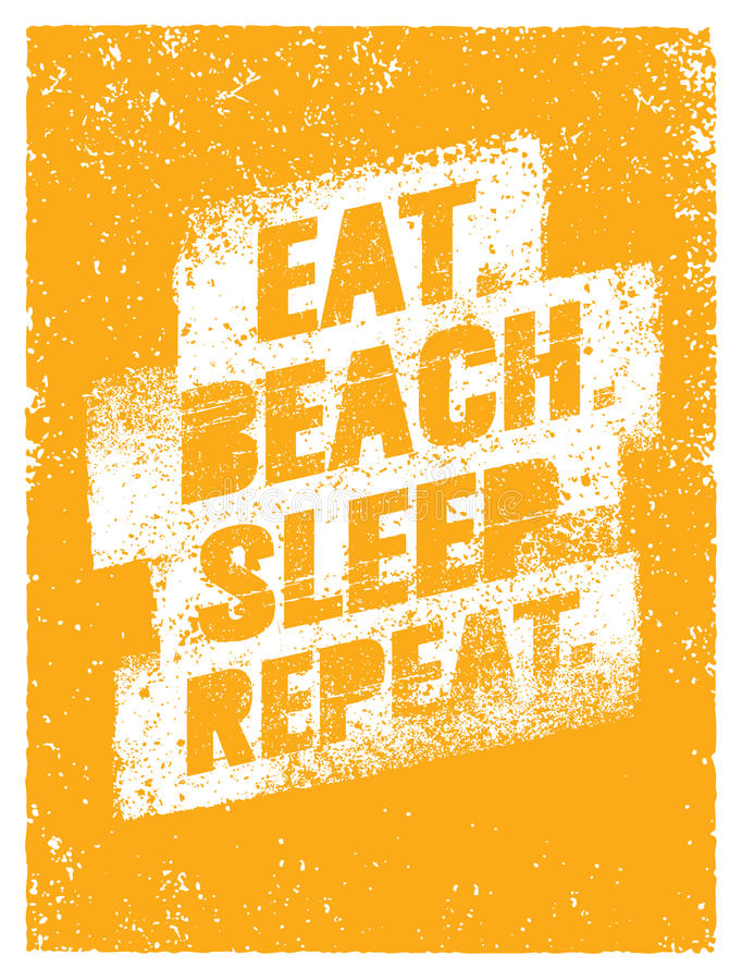 Eat Beach Sleep. Repeat. Summertime Vacations Motivation Quote. Vector Poster Concept royalty free illustration