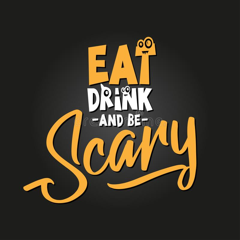 Eat, drink and be scary. Hand drawn illustration. royalty free illustration