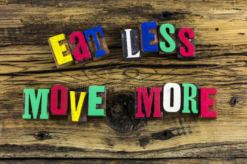 Eat less move more healthy eating stock photos