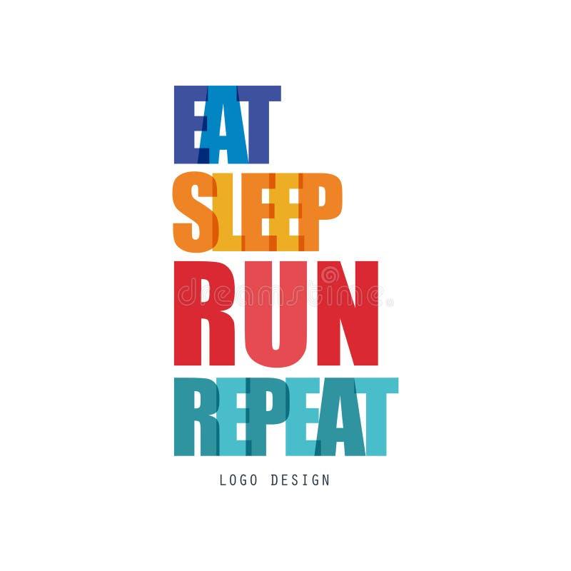 Eat, sleep, run, repeat logo design, inspirational and motivational slogan for running poster, card, decoration banner royalty free illustration