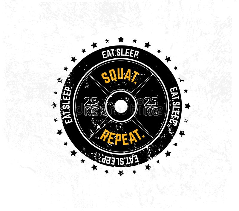 Eat. Sleep. Squat. Repeat. Gym motivational print with grunge effect, weight plate and white background. Vector illustration. royalty free illustration