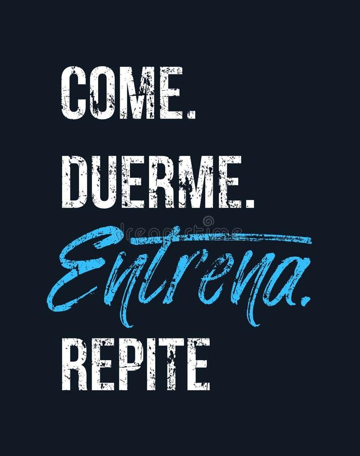 Eat sleep train repeat in Spanish. royalty free illustration