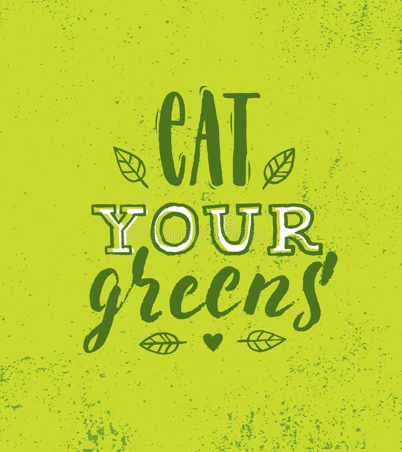 Eat Your Greens. Inspiring Healthy Food Creative Motivation Quote Poster Template. Nutrition Vector Typography Banner. Design Concept On Grunge Texture Rough stock illustration