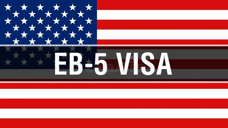 EB-5 wiza na usa flagi tle, 3D rendering Zlani stany Ameryka zaznaczają falowanie w wiatrze Dumny flagi amerykańskiej falowanie, royalty ilustracja