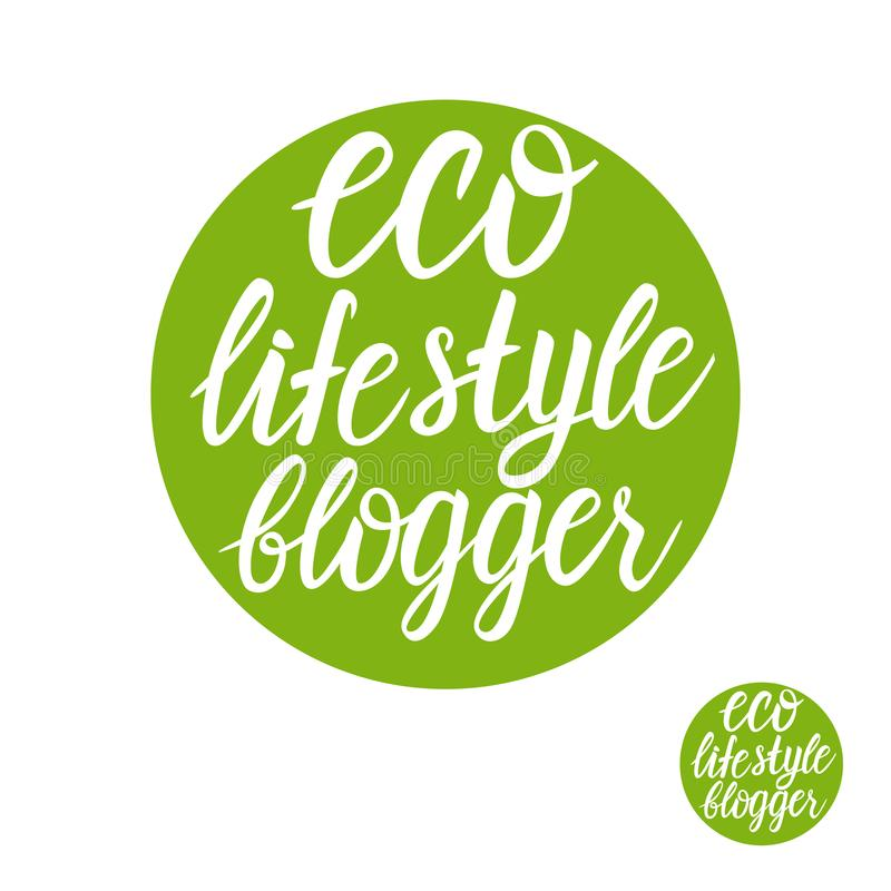 Eco life style blogger lettering. Vector Design with hand written inscription on circle isolated on white backround. stock illustration
