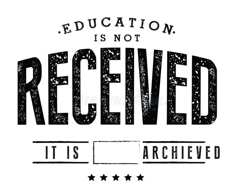 A educação não é recebida É conseguido ilustração royalty free