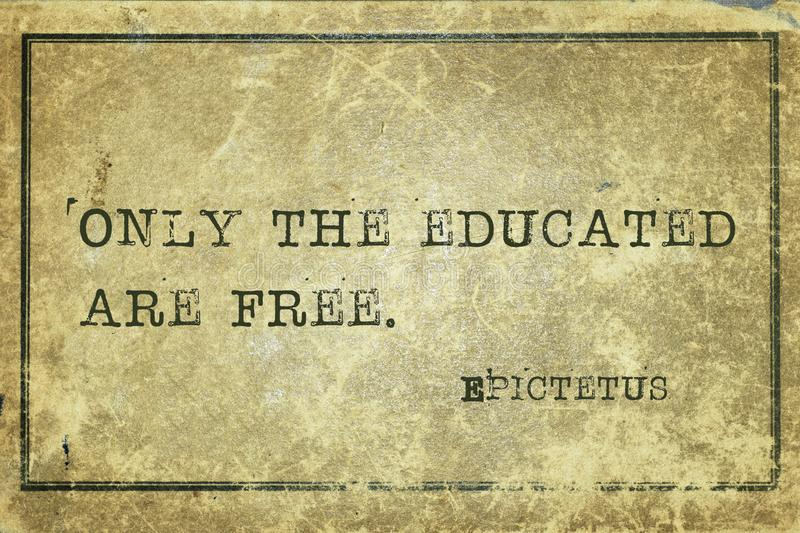 Educated Epic. Only the educated are free - ancient Greek philosopher Epictetus quote printed on grunge vintage cardboard royalty free illustration
