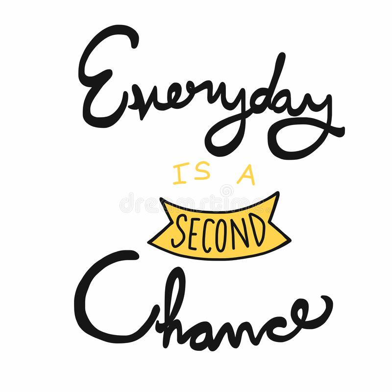 Everyday is a second chance word illustration vector illustration