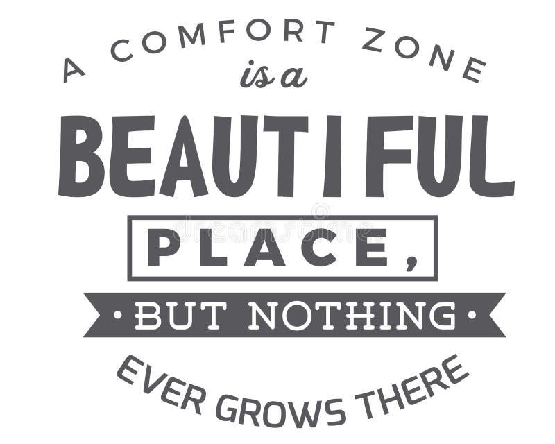 Een comfortstreek is een mooie plaats, maar niets groeit ooit daar vector illustratie