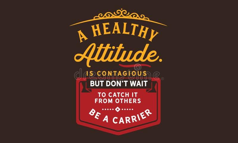 Een gezonde houding is besmettelijk maar trekt ` t wacht aan om het van anderen te vangen stock illustratie