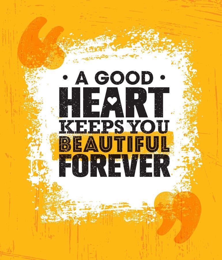 Een Goed Hart houdt voor altijd u Mooi Het inspireren Creatief de Affichemalplaatje van het Motivatiecitaat stock illustratie