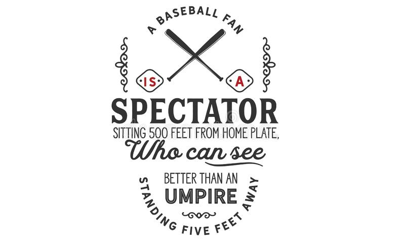 Een honkbalventilator is een toeschouwer die 500 voet van huisplaat zitten royalty-vrije illustratie