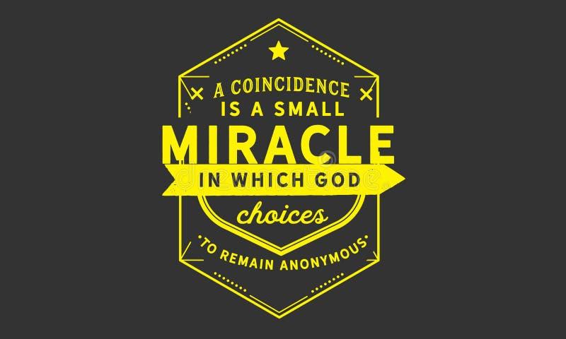 Een toeval is een klein mirakel waarin de God anoniem verkiest te blijven royalty-vrije illustratie
