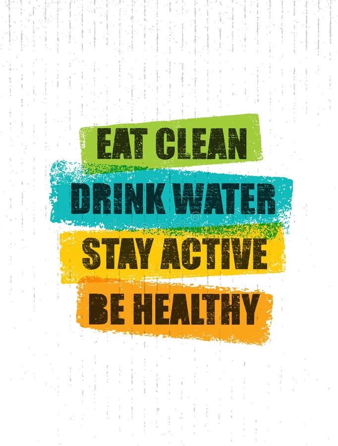Eet Schoon Drink water Actief verblijf Gezond ben Het inspireren het Creatieve Malplaatje van het Motivatiecitaat Vectortypografi stock illustratie