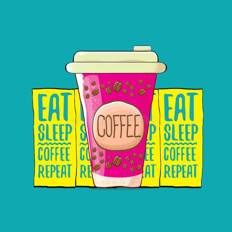 Eet slaapkoffie herhalen vectorconceptenillustratie of beeldverhaalaffiche vector funky koffiedocument kop met grappige slogan royalty-vrije illustratie